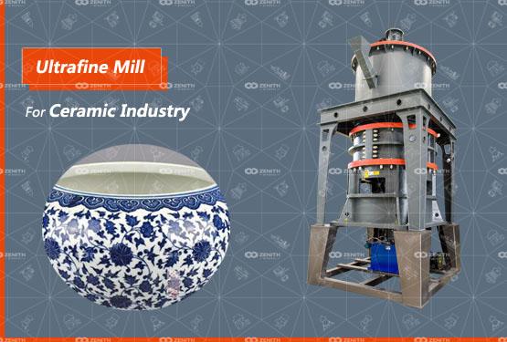 Ultrafine Mill Used In Ceramic Industry